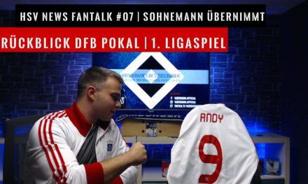 HSV NEWS Fantalk #07🖤🤍💙 | Rückblick DFB Pokal | 1. Ligaspiel