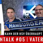 HSV Fantalk #05 | Kann der HSV überhaupt Aufstieg?